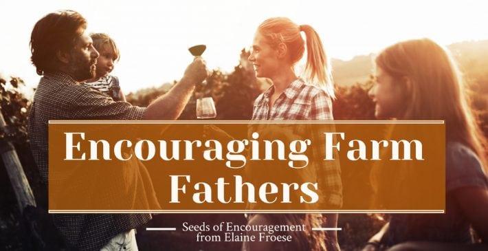 Encouraging Farm Fathers