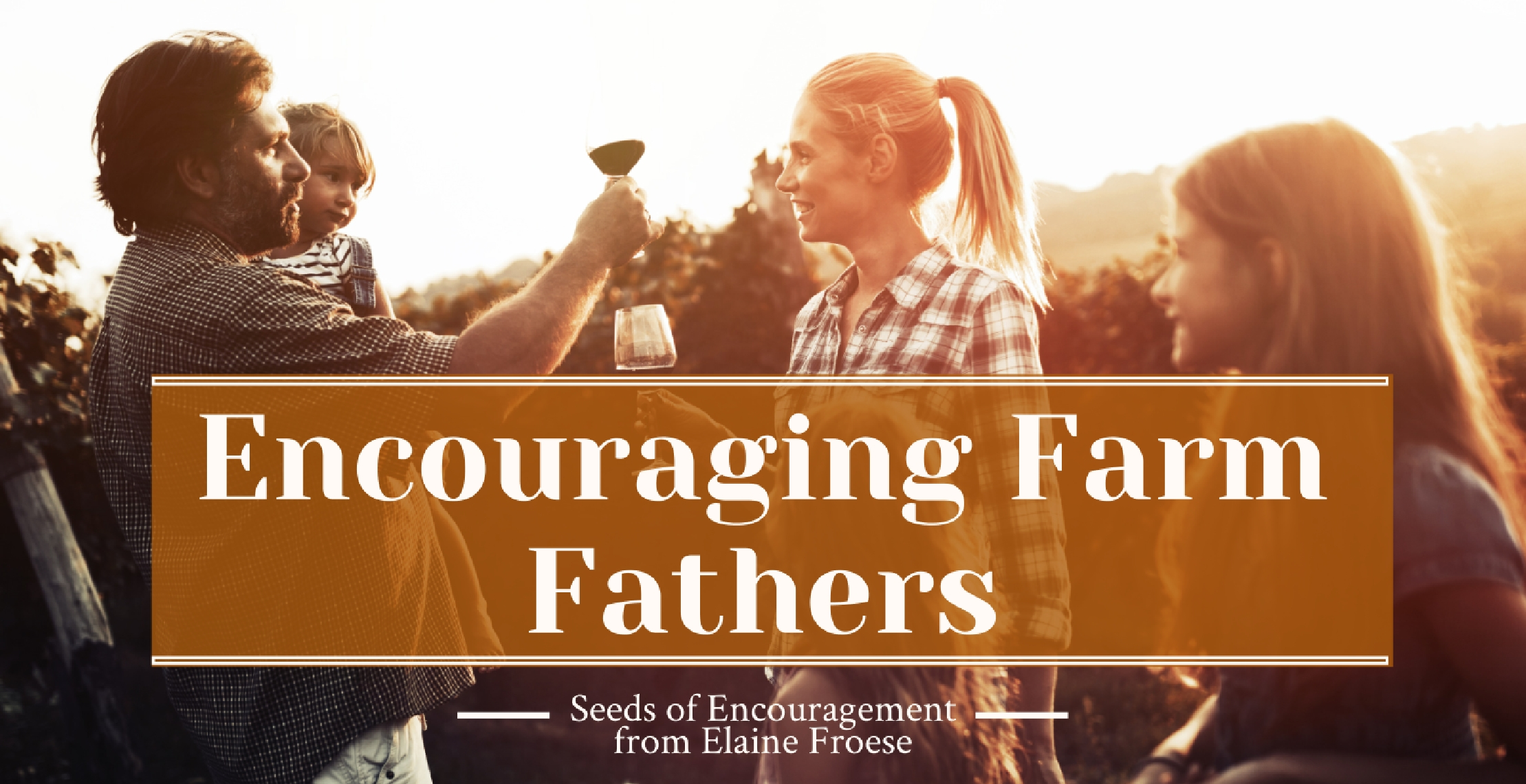 Encouraging Farm Fathers