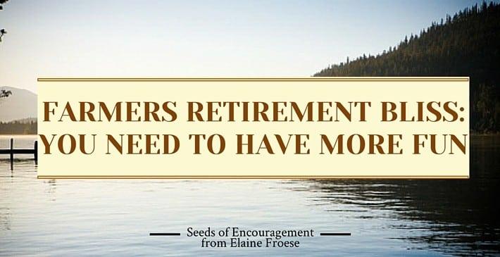 Farmers Retirement Bliss