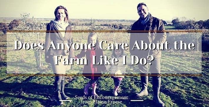 Does Anyone Care About the Farm Like I Do