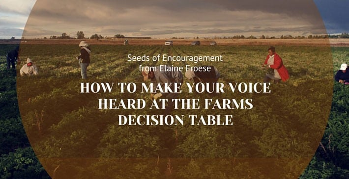 How to Make Your Voice Heard at the Farms Decision Table