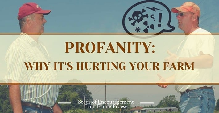 How Profanity is Hurting Your Employee's and Your Farm