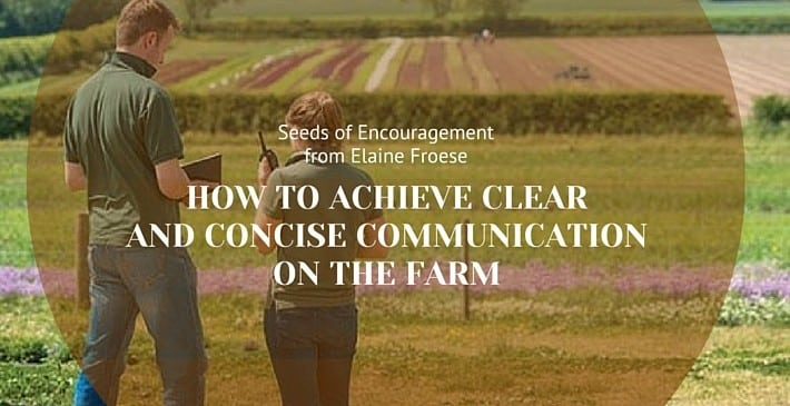 How to Achieve Clear and Concise Communication On The Farm