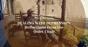 Dealing with Depression Reflections from the Quiet Chair