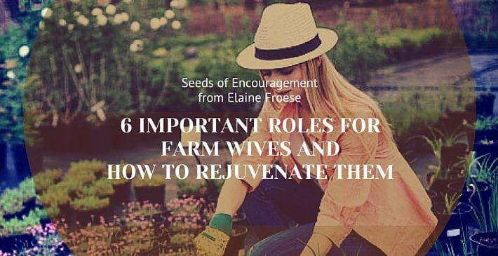 6 Important Roles for Farm Wives And How to Rejuvenate Them