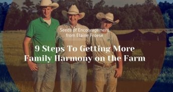 9 Steps To Getting More Family Harmony on the Farm