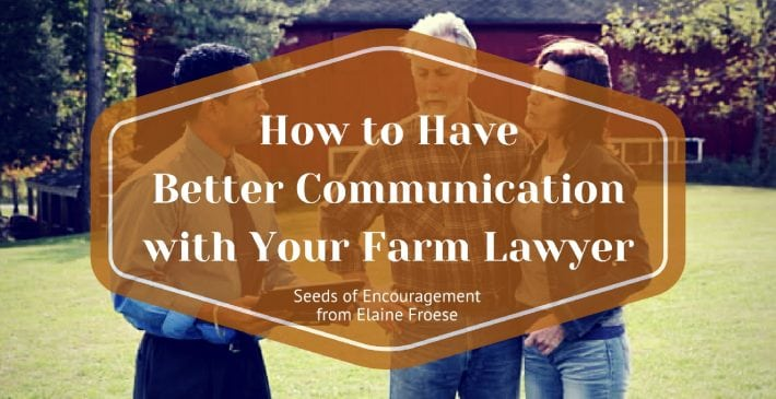 How to Have Better Communication with Your Farm Lawyer