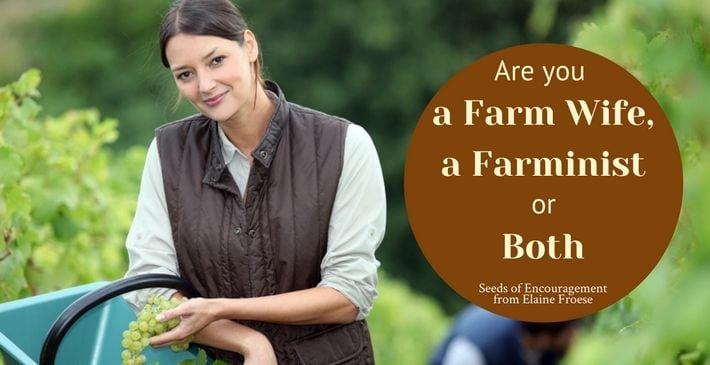 Are You a Farm Wife, a Farminist, or Both?