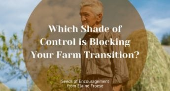 Which Shade of Control is Blocking Your Farm Transition?