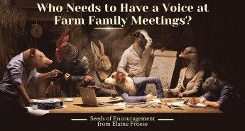 Who Needs to Have a Voice at Farm Family Meetings?