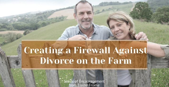Creating a Firewall Against Divorce on the Farm