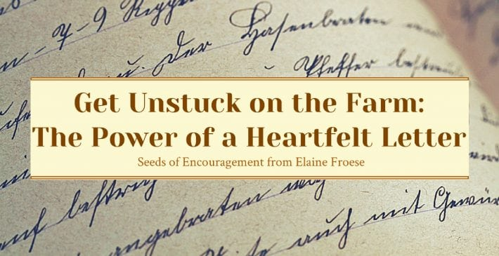 Get Unstuck on the Farm The Power of a Heartfelt Letter