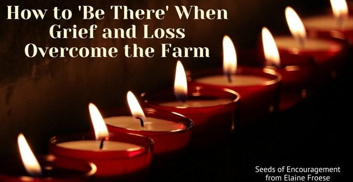 How to 'Be There' When Grief and Loss Overcome the Farm