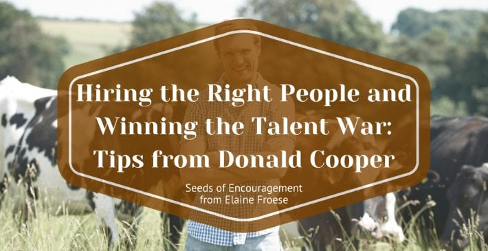 Hiring the Right People and Winning the Talent War: Tips from Donald Cooper