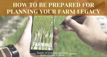 How to be Prepared for Planning Your Farm Legacy