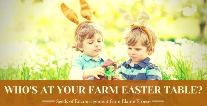 Who's at Your Farm Easter Table?