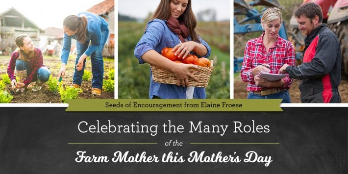 Celebrating the Many Roles of the Farm Mother this Mother's Day