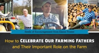 How to Celebrate Our Farming Fathers and Their Important Role on the Farm