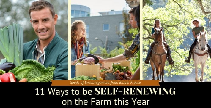 11 Ways to be Self-Renewing on the Farm this Year