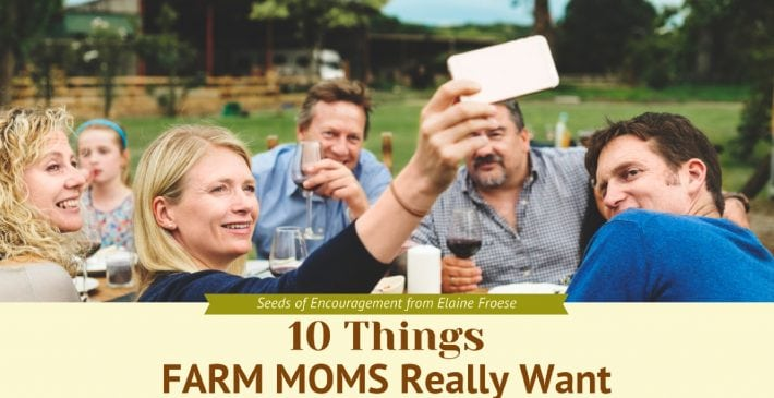 10 Things Farm Moms Really Want