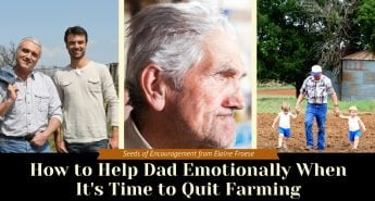 How to Help Dad Emotionally When It's Time to Quit Farming