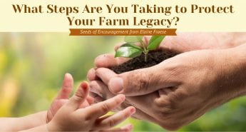 What Steps Are You Taking to Protect Your Farm Legacy?
