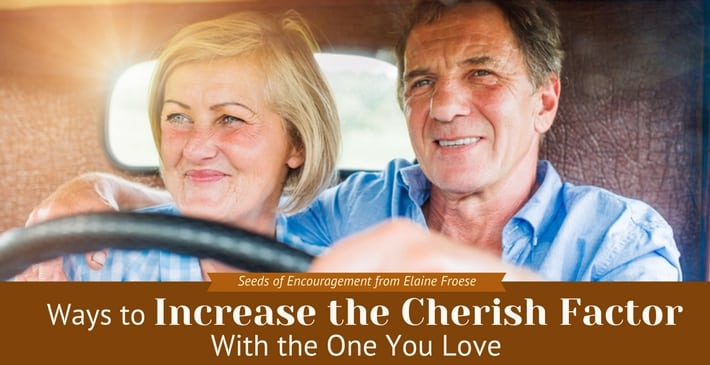Ways to Increase the Cherish Factor With the One You Love