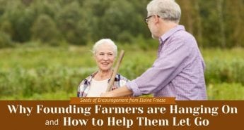 Why Founding Farmers are Hanging On and How to Help Them Let Go