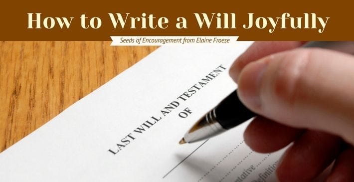 How to Write a Will Joyfully