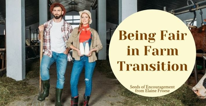 Love Does Not Read Minds - Being Fair in Farm Transition