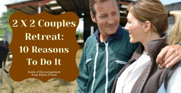 2 X 2 Couples Retreat: 10 Reasons To Do It