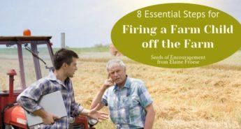 8 Essential Steps for Firing a Farm Child off the Farm