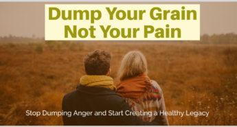 Dump Your Grain Not Your Pain
